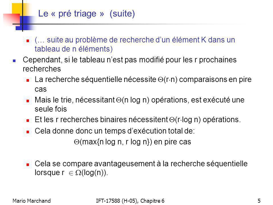 Mario MarchandIFT-17588 (H-05), Chapitre 65 Le « pré triage » (suite)  (… suite au problème de recherche d'un élément K dans un tableau de n éléments