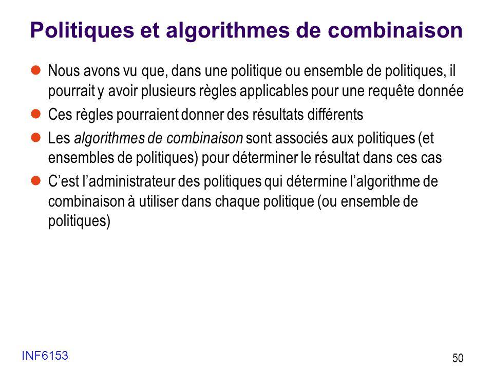 Politiques et algorithmes de combinaison  Nous avons vu que, dans une politique ou ensemble de politiques, il pourrait y avoir plusieurs règles appli