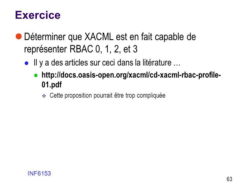 Exercice  Déterminer que XACML est en fait capable de représenter RBAC 0, 1, 2, et 3  Il y a des articles sur ceci dans la litérature …  http://doc