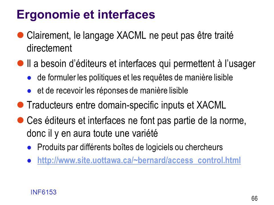 Ergonomie et interfaces  Clairement, le langage XACML ne peut pas être traité directement  Il a besoin d'éditeurs et interfaces qui permettent à l'u