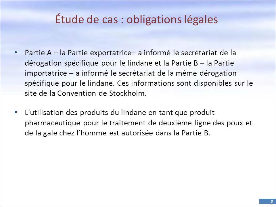 3 Étude de cas : obligations légales • Partie A – la Partie exportatrice– a informé le secrétariat de la dérogation spécifique pour le lindane et la Partie B – la Partie importatrice – a informé le secrétariat de la même dérogation spécifique pour le lindane.