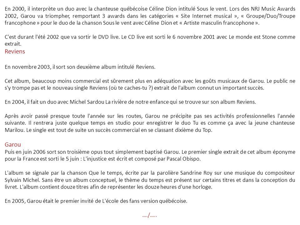 Garou Garou (né Pierre Garand le 26 juin 1972 à Sherbrooke au Québec, Canada) est un chanteur québécois. Il a étudié au Séminaire de Sherbrooke. Il de