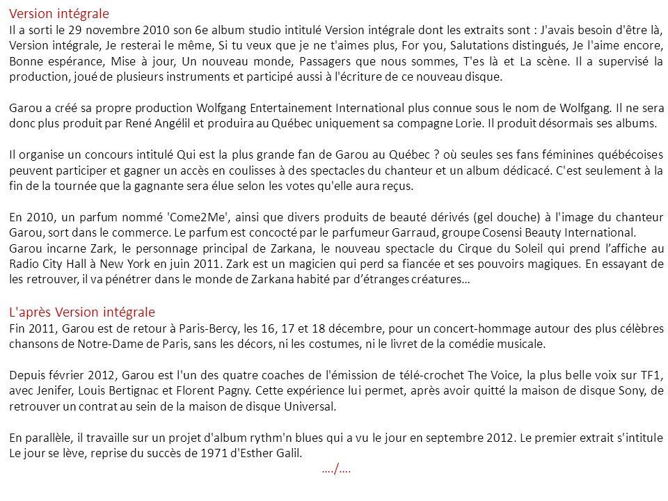 Piece of my soul et téléfilm ' l'amour aller retour ' Le chanteur a déjà fait plusieurs tournées en passant par le Québec, la Pologne, la Russie, le L