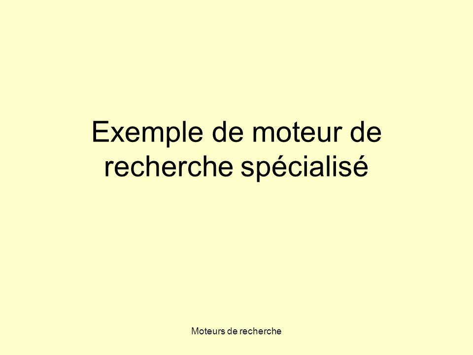 Moteurs de recherche Exemple de moteur de recherche spécialisé