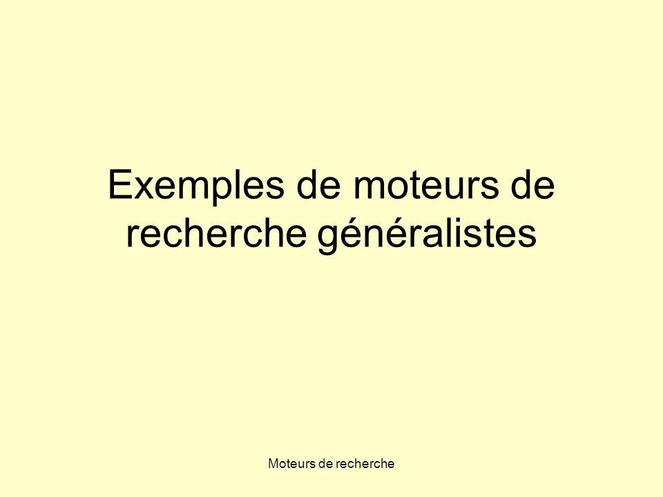 Moteurs de recherche Exemples de moteurs de recherche généralistes