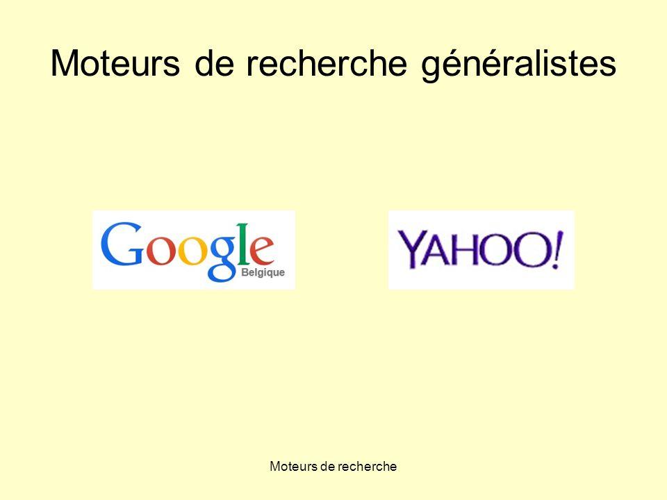 Moteurs de recherche Moteurs de recherche généralistes