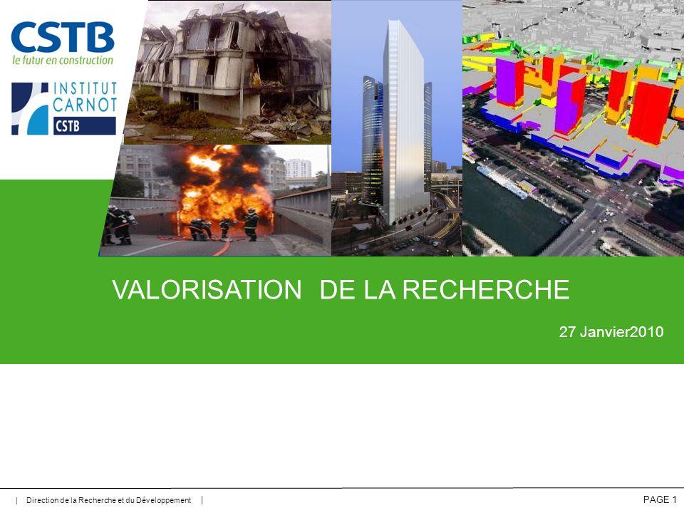 | Direction de la Recherche et du Développement | PAGE 1 VALORISATION DE LA RECHERCHE 27 Janvier2010