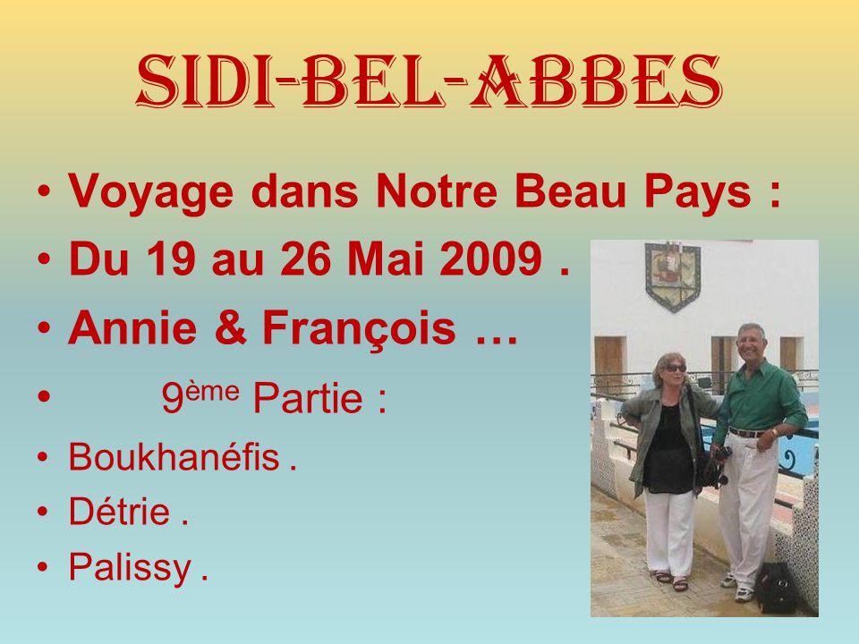 Sidi-bel-abbes •V•Voyage dans Notre Beau Pays : •D•Du 19 au 26 Mai 2009.