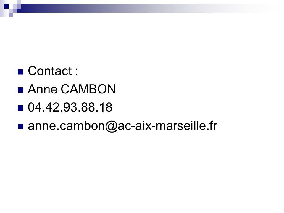  Contact :  Anne CAMBON  04.42.93.88.18  anne.cambon@ac-aix-marseille.fr
