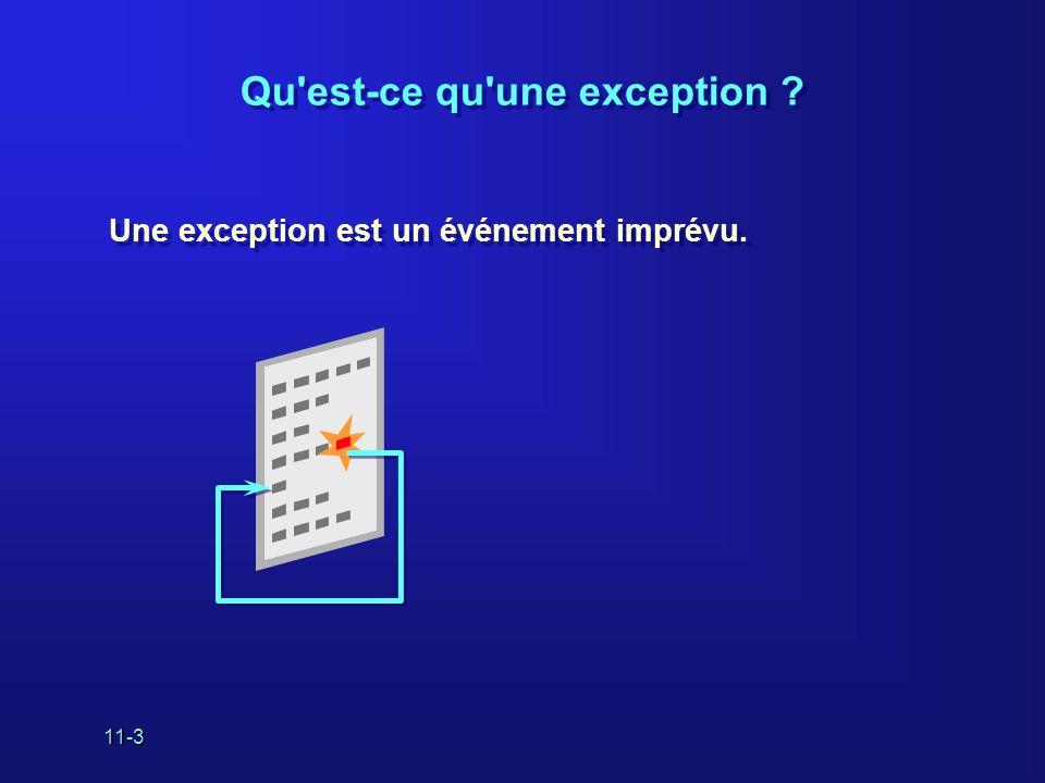 11-3 Qu est-ce qu une exception Une exception est un événement imprévu.