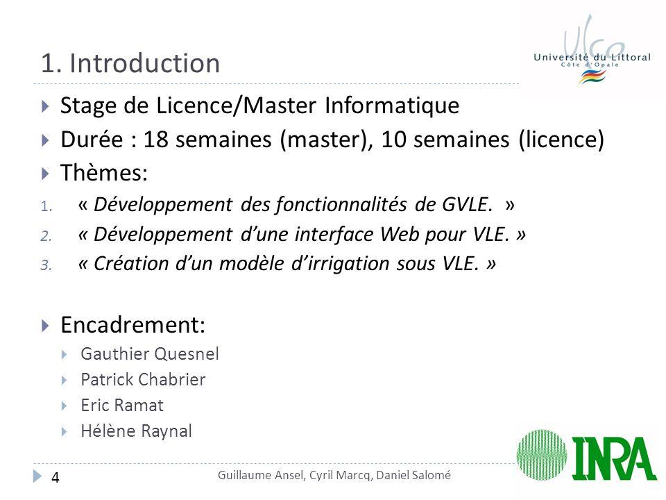 1. Introduction  Stage de Licence/Master Informatique  Durée : 18 semaines (master), 10 semaines (licence)  Thèmes: 1. « Développement des fonction