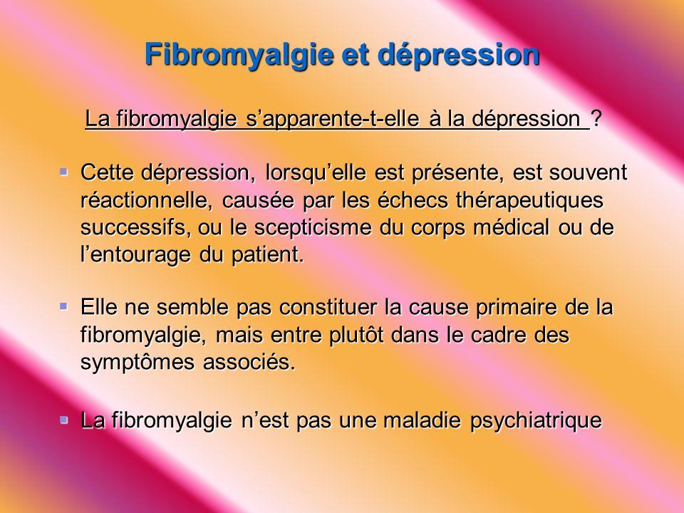 Fibromyalgie et dépression La fibromyalgie s'apparente-t-elle à la dépression La fibromyalgie s'apparente-t-elle à la dépression ?  Cette dépression,