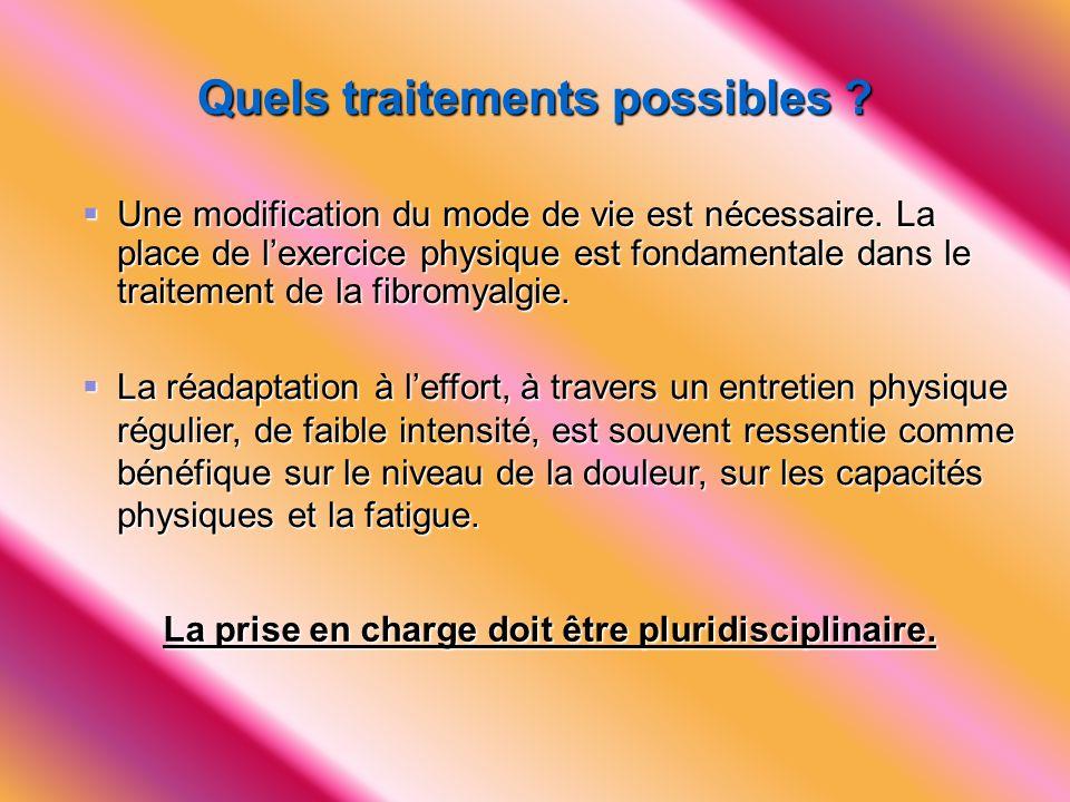 Quels traitements possibles ?  Une modification du mode de vie est nécessaire. La place de l'exercice physique est fondamentale dans le traitement de