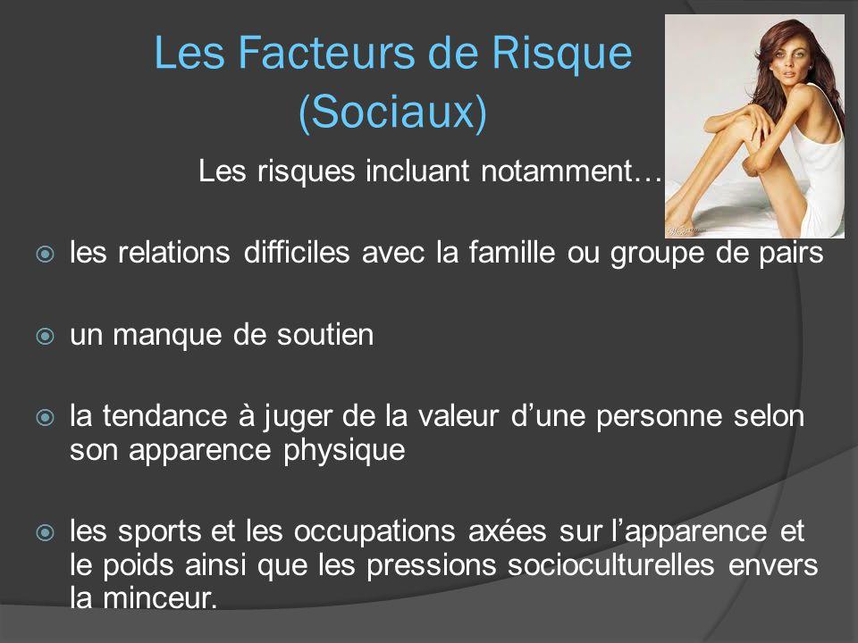 Les Facteurs de Risque (Sociaux) Les risques incluant notamment…  les relations difficiles avec la famille ou groupe de pairs  un manque de soutien