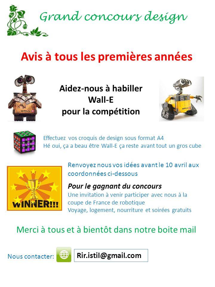 Grand concours design Avis à tous les premières années Aidez-nous à habiller Wall-E pour la compétition Effectuez vos croquis de design sous format A4