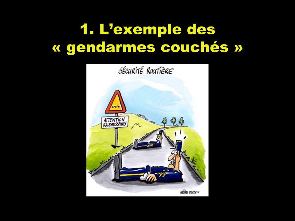 1. L'exemple des « gendarmes couchés »
