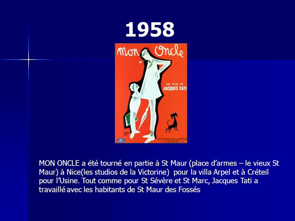 1958 MON ONCLE a été tourné en partie à St Maur (place d'armes – le vieux St Maur) à Nice(les studios de la Victorine) pour la villa Arpel et à Créteil pour l'Usine.