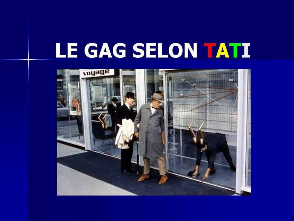 LE GAG SELON TATI