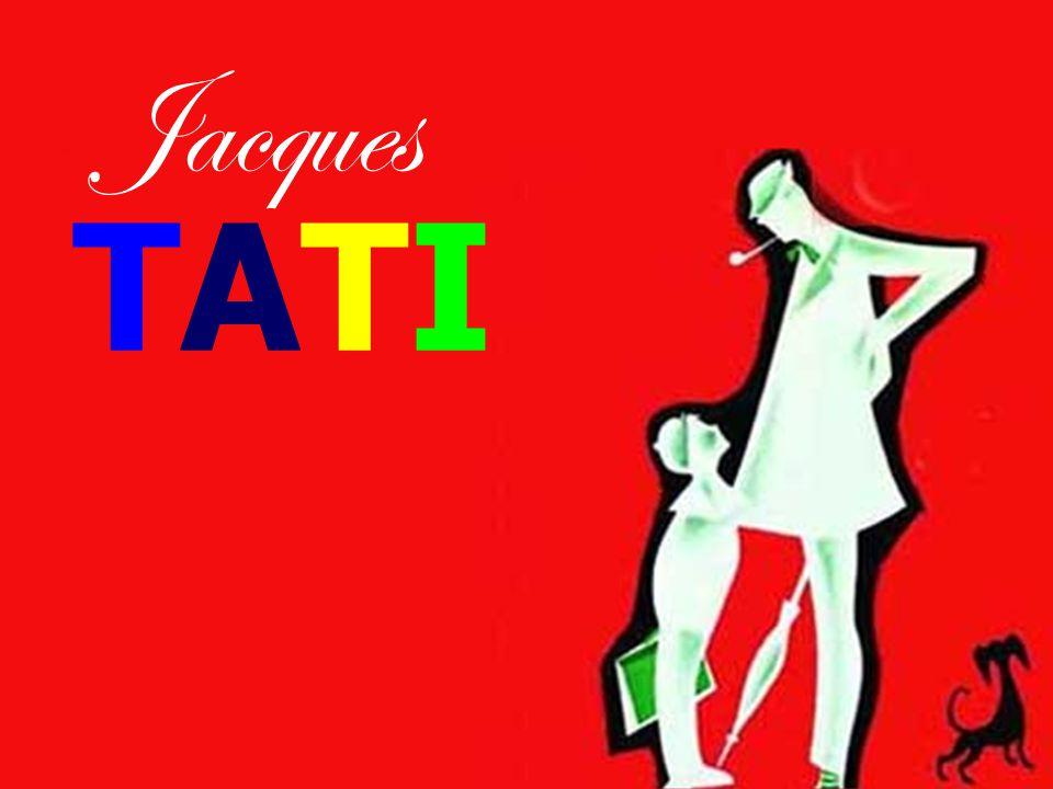 TATI TATI Jacques TATITATI
