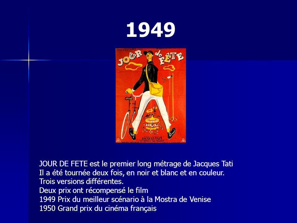 JOUR DE FETE est le premier long métrage de Jacques Tati Il a été tournée deux fois, en noir et blanc et en couleur.