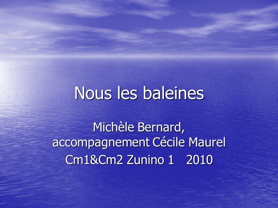 Nous les baleines Michèle Bernard, accompagnement Cécile Maurel Cm1&Cm2 Zunino 1 2010