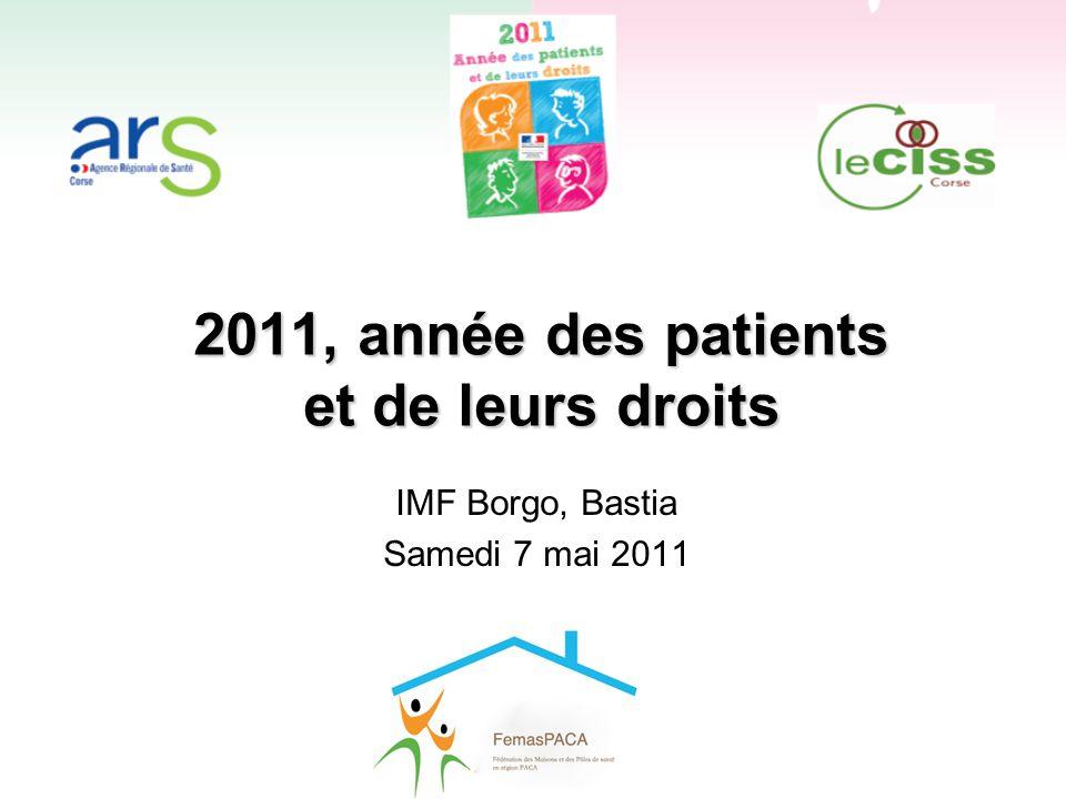2011, année des patients et de leurs droits IMF Borgo, Bastia Samedi 7 mai 2011