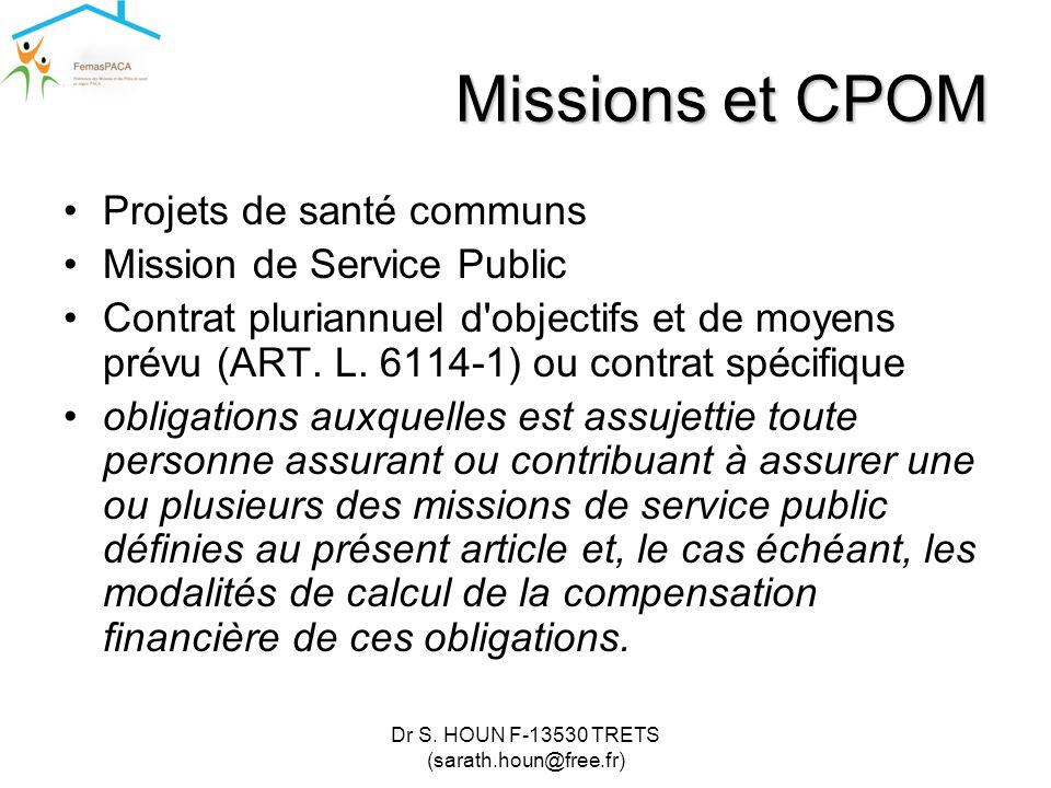 Dr S. HOUN F-13530 TRETS (sarath.houn@free.fr) Missions et CPOM •Projets de santé communs •Mission de Service Public •Contrat pluriannuel d'objectifs