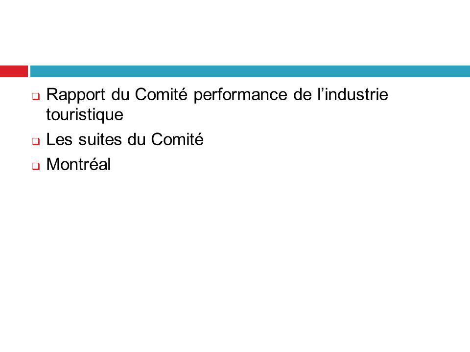  Rapport du Comité performance de l'industrie touristique  Les suites du Comité  Montréal