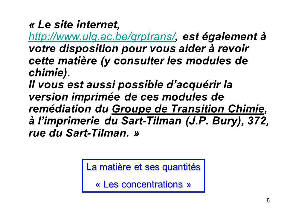 5 « Le site internet, http://www.ulg.ac.be/grptrans/, est également à votre disposition pour vous aider à revoir cette matière (y consulter les modules de chimie).