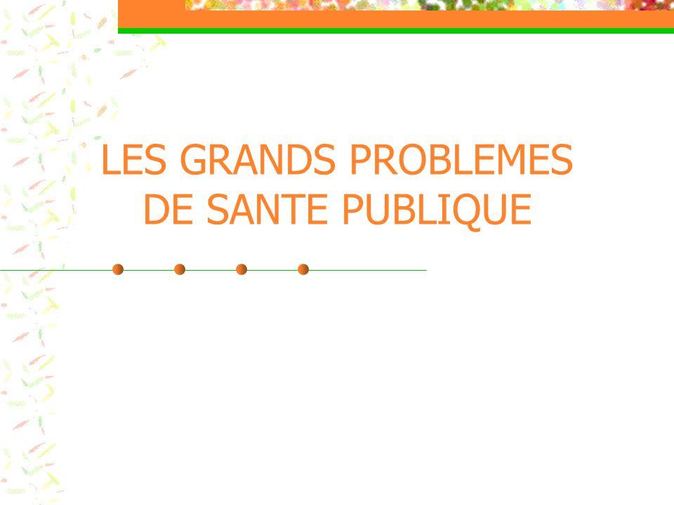 LES GRANDS PROBLEMES DE SANTE PUBLIQUE