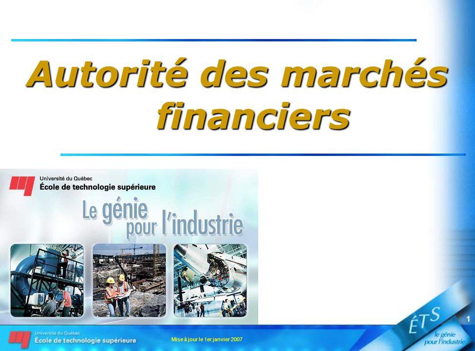 Mise à jour le 1er janvier 2007 1 Autorité des marchés financiers