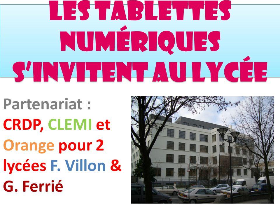 Les tablettes numériques s'invitent au Lycée Partenariat : CRDP, CLEMI et Orange pour 2 lycées F.