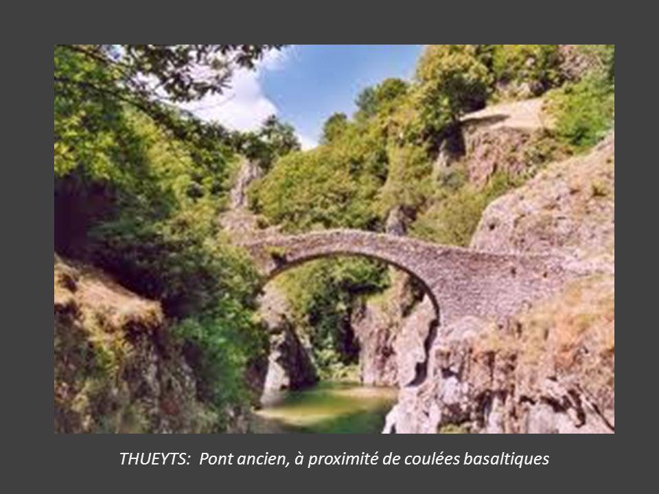 THUEYTS: Pont ancien, à proximité de coulées basaltiques
