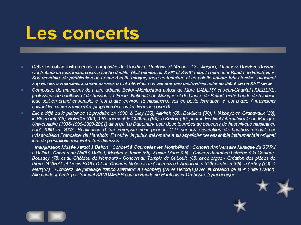 Les concerts  Cette formation instrumentale composée de Hautbois, Hautbois d 'Amour, Cor Anglais, Hautbois Baryton, Basson, Contrebasson,tous instrum