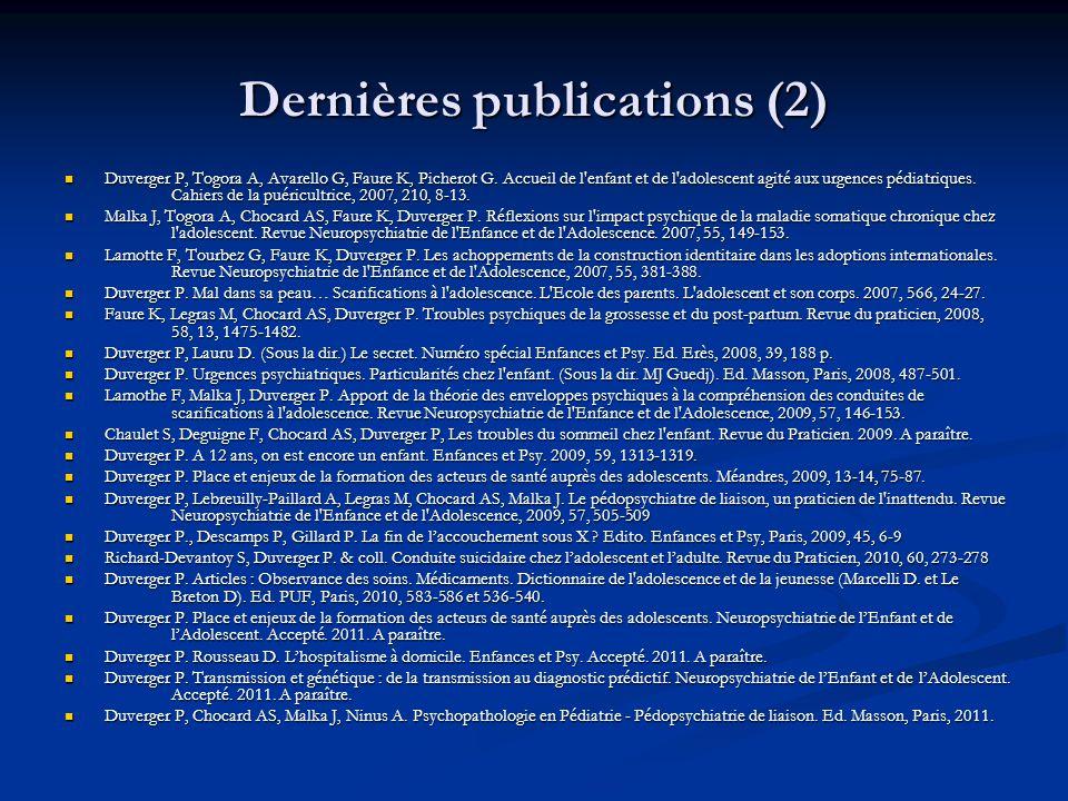 Dernières publications (2)  Duverger P, Togora A, Avarello G, Faure K, Picherot G. Accueil de l'enfant et de l'adolescent agité aux urgences pédiatri