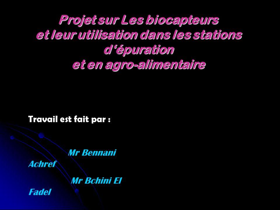 Projet surLes biocapteurs et leur utilisation dans les stations d'épuration et en agro-alimentaire Projet sur Les biocapteurs et leur utilisation dans
