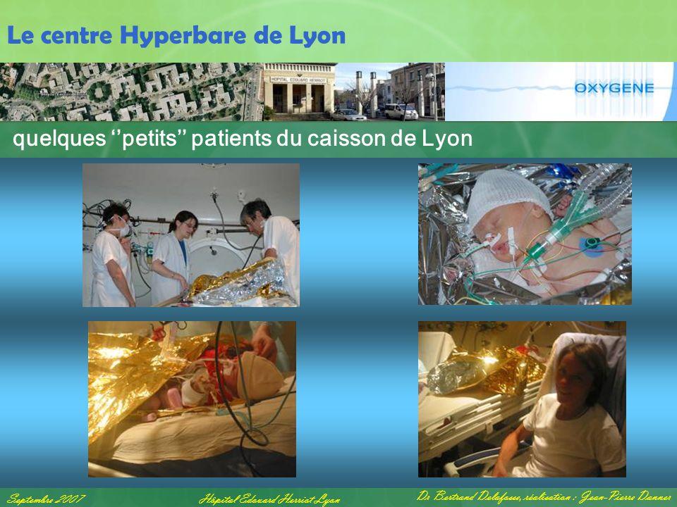 Dr Bertrand Delafosse, réalisation : Jean-Pierre Danner Septembre 2007Hôpital Edouard Herriot Lyon Le centre Hyperbare de Lyon quelques ''petits'' pat