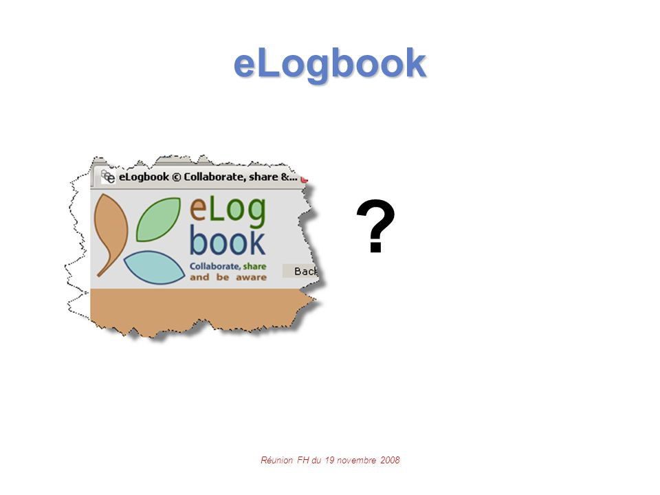 Réunion FH du 19 novembre 2008 eLogbook  ?