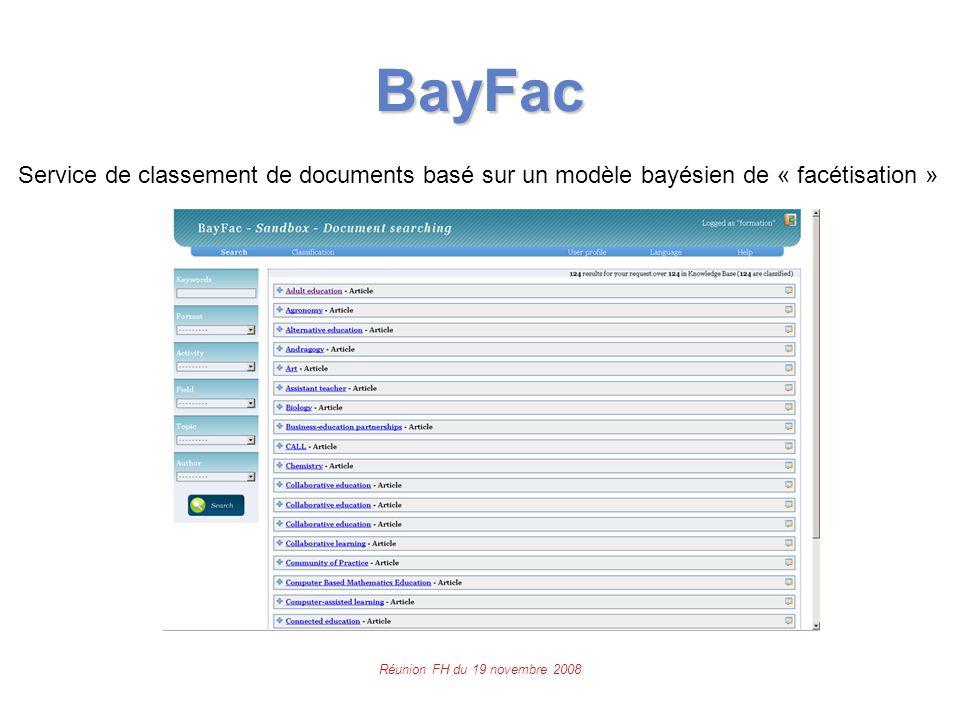 Réunion FH du 19 novembre 2008 BayFac Service de classement de documents basé sur un modèle bayésien de « facétisation »