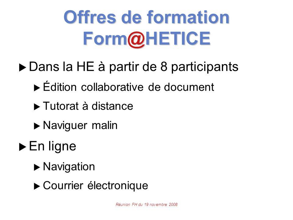 Offres de formation Form@HETICE  Dans la HE à partir de 8 participants  Édition collaborative de document  Tutorat à distance  Naviguer malin  En ligne  Navigation  Courrier électronique