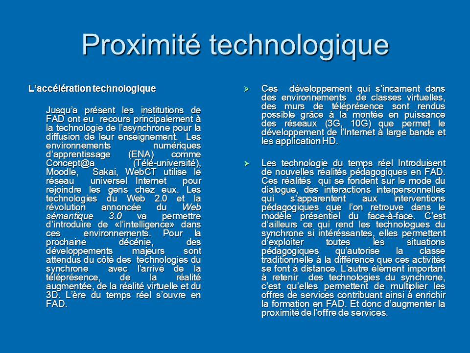 Proximité technologique L'accélération technologique Jusqu'a présent les institutions de FAD ont eu recours principalement à la technologie de l'async