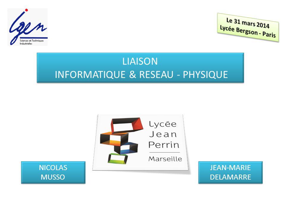 NICOLAS MUSSO JEAN-MARIE DELAMARRE LIAISON INFORMATIQUE & RESEAU - PHYSIQUE
