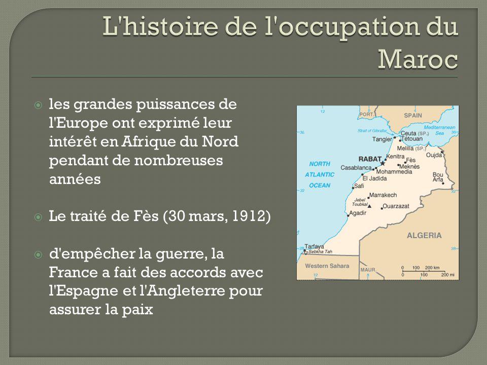  les grandes puissances de l'Europe ont exprimé leur intérêt en Afrique du Nord pendant de nombreuses années  Le traité de Fès (30 mars, 1912)  d'e