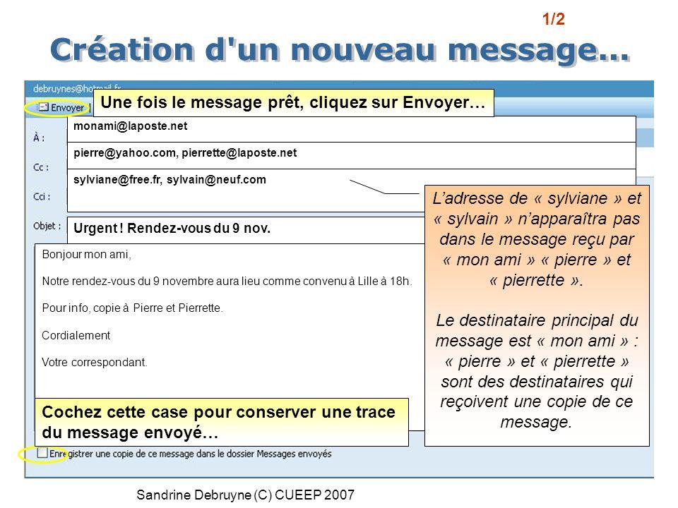 Sandrine Debruyne (C) CUEEP 2007 À : adresse de messagerie du destinataire ou des destinataires Cc : adresse de messagerie des destinataires qui recev