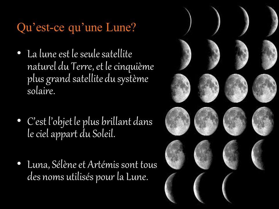 Qu'est-ce qu'une Lune? • La lune est le seule satellite naturel du Terre, et le cinquième plus grand satellite du système solaire. • C'est l'objet le
