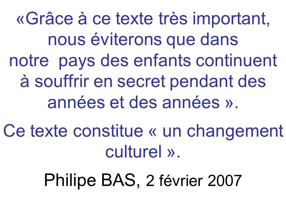 «Grâce à ce texte très important, nous éviterons que dans notre pays des enfants continuent à souffrir en secret pendant des années et des années ». C