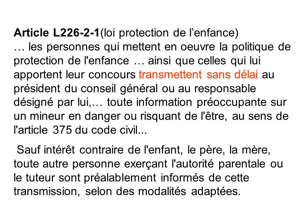 Article L226-2-1(loi protection de l'enfance) … les personnes qui mettent en oeuvre la politique de protection de l'enfance … ainsi que celles qui lui