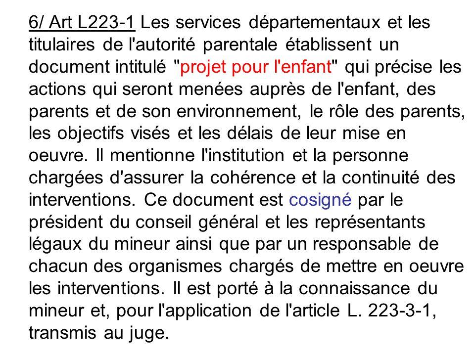 6/ Art L223-1 Les services départementaux et les titulaires de l'autorité parentale établissent un document intitulé