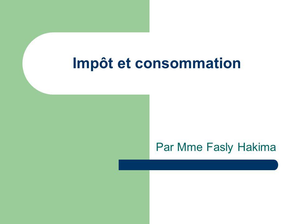 Impôt et consommation Par Mme Fasly Hakima