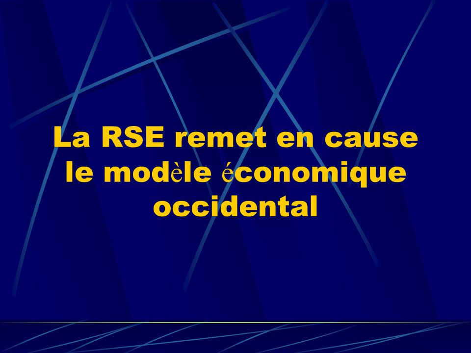 La RSE remet en cause le mod è le é conomique occidental